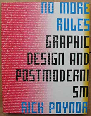 No More Rules. Graphic Design and Postmodernism: Poynor, Rick