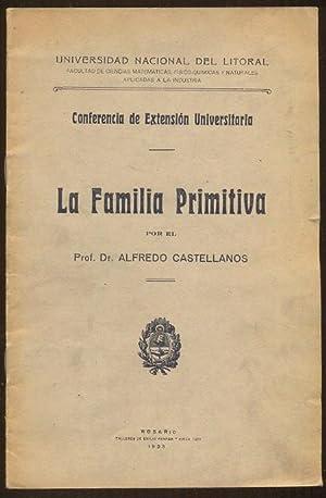 La Familia Primitiva. Conferencia de Extension Universitaria.: Castellanos, Alfredo