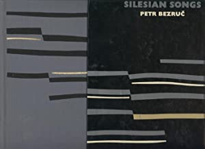 Silesian Songs: A selection translated with an: Bezruc, Petr