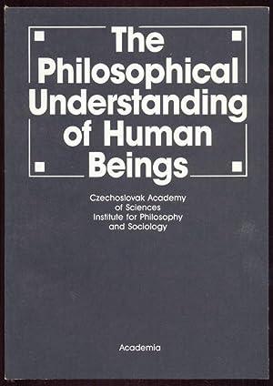 The Philosophical Understanding of Human Beings: Papers: Pecen, Jaroslav