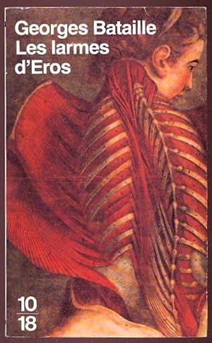 Les larmes d'Eros. 10/18 1264: Bataille, Georges