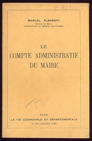 Le compte administratif du maire: Albrespy, Marcel