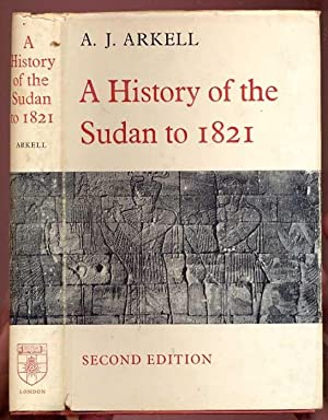 A History of the Sudan: From the: Arkell, A. J.