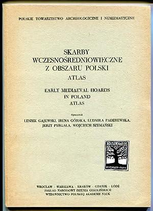 Skarby wczesnosredniowieczne z obszaru Polski. Atlas. Polskie towarzystwo archeologiczne i ...