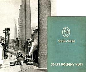 50 let Poldiny huti. 1889-1939