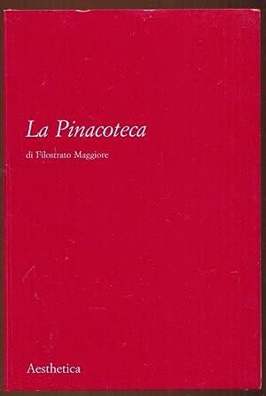 La Pinacoteca. Aesthetica 71 Collana del Centro Internazionale Studi di Estetica: Pucci, Giuseppe -...