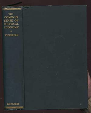 The Common Sense of Political Economy and selected Papers and Reviews on Economy Theory Vol. I.