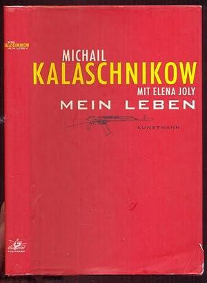 Michail Kalaschnikow mit Elena Joly Mein Leben. Aus dem Französischen von Bernd Wilczek