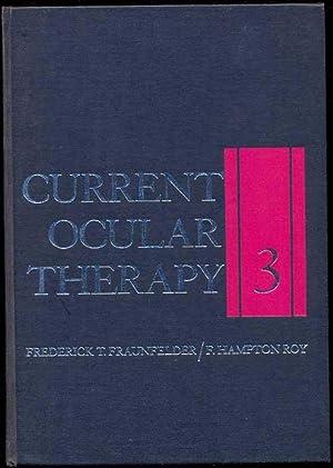 Current Ocular Therapy 3: Fraunfelder, Frederick T. - Hampton Roy, F. - Meyer, Martha