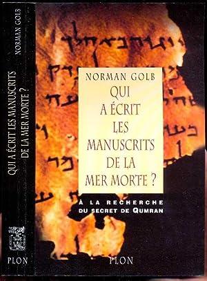 Qui a écrit les manuscrits de la mer morte? Enquête sur les rouleaux du desert de Juda...