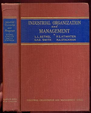 Industrial Organization and Management. First Edition /: Bethel, Lawrence L.