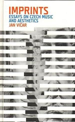 Imprints: Essays on Czech Music and Aesthetics: Vicar, Jan