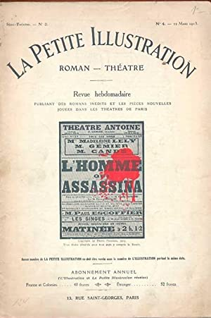 La petite illustration. N° 4, Serie Théâtre: N° 2. 22 Mars 1913. L'Homme qui Assassina