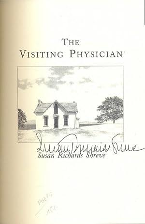 The Visiting Physician. MitVerfasserinunterschrift auf Titel: Shreve, Susan Richards