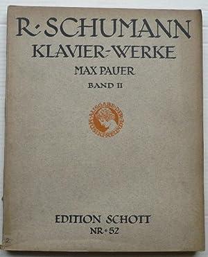 Robert Schumann Klavierwerke. Für Klavier, Band II.: Pauer, Max
