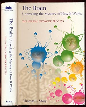 The Brain: Unraveling the Mystery of How it Works. The Natural Network Process: Saaty, Thomas L.
