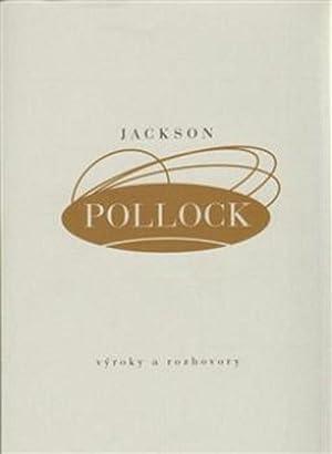 Vyroky a rozhovory: Jackson Pollock