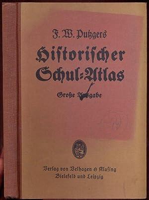 F. W. Putzgers Historischer Schul-Atlas. Große Ausgabe