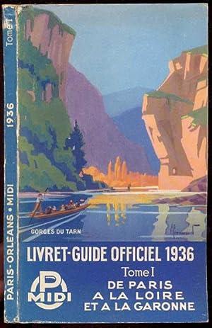 Livret-Guide-Officiel 1936. Tome I: de Paris a