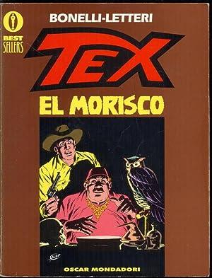 Tex. El Morisco. Introduzione di Sergio Bonelli: Bonelli, Gianluigi -