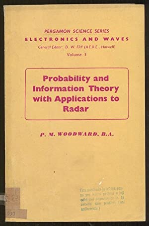 Probability and Information Theory, with Applications to: Woodward, P. M.