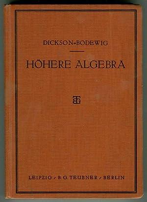 Höhere Algebra. Autorisierte deutsche Ausgabe von L.: Dickson, L. E.