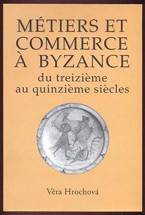 Metiers et Commerce a Byzance: Hrochova, Eva