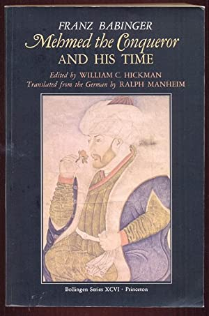 M, ehmed the Conqueror and His Time. Bollingen Series XCVI: Babinger, Franz