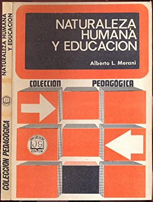 Naturaleza humana y education. Collection Pedagogica: Merani, Alberto L.