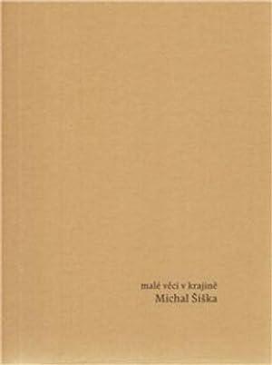 Male veci v krajine: Michal Siska