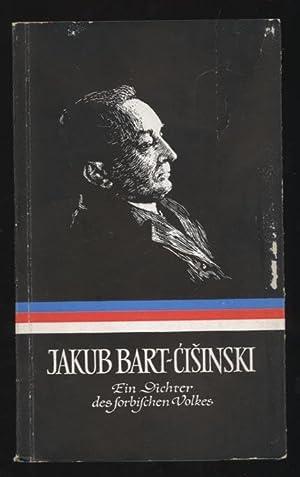 Jakub Bart-Cisinski. Ein Dichter des sorbischen Volkes 1856-1909