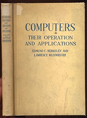 Computers: Their Operation And Applications: Berkeley, Edmund Callis