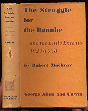 The Struggle for the Danube and the: Machray, Robert