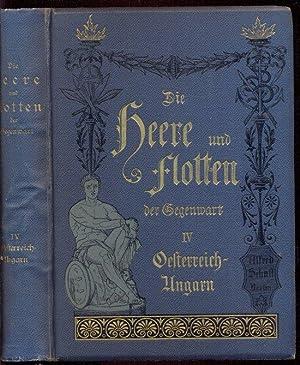 Österreich-Ungarn. Die Heere und Flotten der Gegenwart, Bd. 4. Mit zahlreichen teils farb. ...