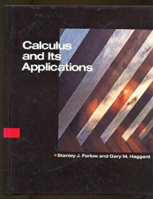 Calculus and its Applications: Farlow, Stanley J. - Haggard, Gary M.