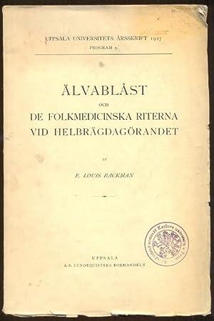 Älvablast och de folkmedicinska riterna vid helbrägdagörandet.: Backman, E. Louis