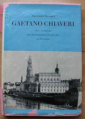 Gaetano Chiaveri. Der Architekt der Katholischen Hofkirche: Hempel, Eberhard