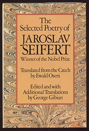 The Selected Poetry of Jaroslav Seifert. Translated from the Czech by Ewald Osers. Edited and wit...