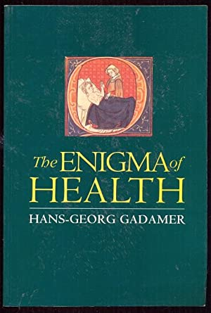 The Enigma of Helath. The Art of Healing in a Scientific Age: Gadamer, Hans-Georg