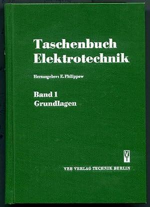 Taschenbuch Elektrotechnik. Band 1. Grundlagen. Mit 985: Philippow, E. (ed.)