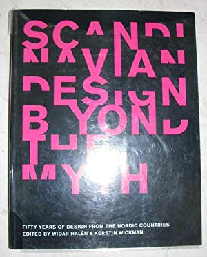 Scandanavian Design Beyond the Myth: Halen, Widar - Wickman, Kerstin