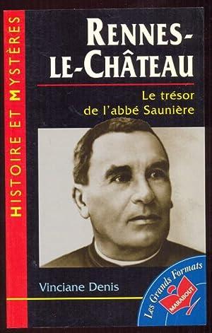 Rennes-le-Chateau. Le Tresor de l'Abbe Sauniere: Denis, Vinciane