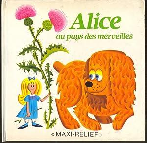 """Alice au pays des merveilles. """"Maxi-Relief"""""""