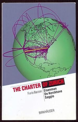 The Charter of Zurich. Eisenman, De Kerckhove, Saggio. Preface by Gerhard Schmitt: Barzon, Furio