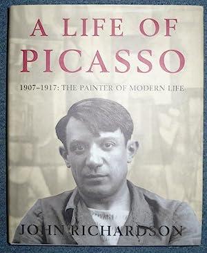 A Life of Picasso. Volume Two. 1907-1917: Richardson, John