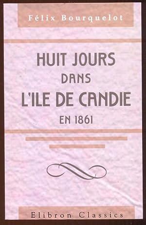 Huit jours dans l'ile de Candie en 1861. Moeurs et paysages. Nachdruck der Ausgabe 1863, Paris...