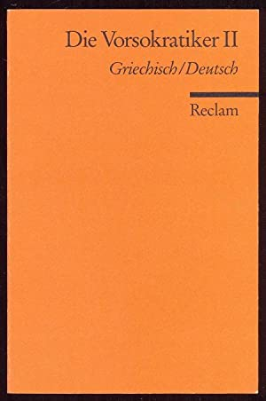 Die Vorsokratiker II Griechisch / Deutsch. Universal-Bibliothek: Mansfeld, Jaap (ed.)