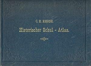 Historischer Schul-Atlas zur alten, mittleren und neueren: Rhode, C. E.