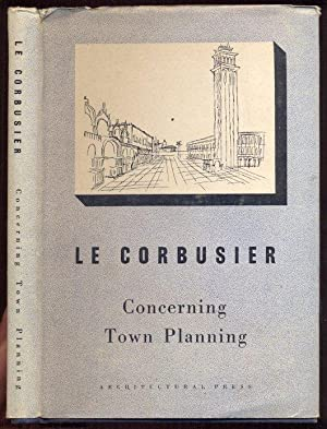 Concerning Town Planning by Le Corbusier. Translated