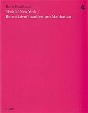 Trestici New York: Koolhaas, Rem